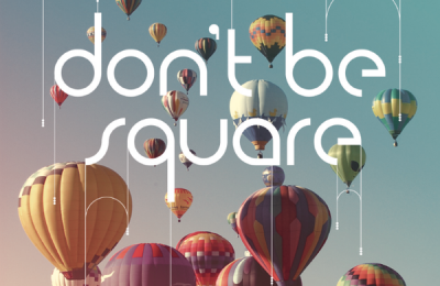 Don't Be Square
